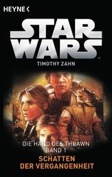 Star Wars™: Schatten der Vergangenheit - Die Hand von Thrawn - Band 1 - Roman