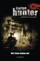 Ernst Vlcek: Dorian Hunter 20 - Die Toten stehen auf