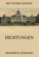 Friedrich Lienhard: Dichtungen