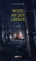 Ernest Zederbauer: Mord an der Grenze ★★★