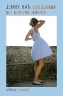 Jenny Han: Der Sommer, der nur uns gehörte ★★★★★