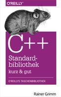 Rainer Grimm: C++-Standardbibliothek - kurz & gut