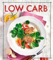 Low Carb - Das Rezeptbuch - Genuss mit wenig Kohlenhydraten