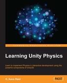 K. Aava Rani: Learning Unity Physics