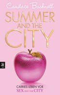 Candace Bushnell: Summer and the City - Carries Leben vor Sex and the City ★★★★