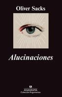 Oliver Sacks: Alucinaciones