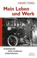 Henry Ford: Mein Leben und Werk (Neuausgabe mit Originalfotos) ★★★★★