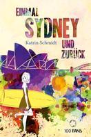 Katrin Schmidt: Einmal Sydney und zurück ★★★