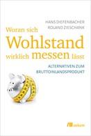 Hans Diefenbacher: Woran sich Wohlstand wirklich messen lässt