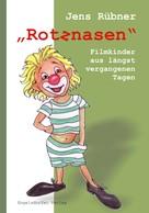 Jens Rübner: »Rotznasen«. Filmkinder – aus längst vergangenen Tagen
