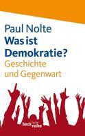 Paul Nolte: Was ist Demokratie? ★★★★