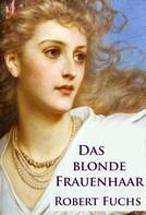 Robert Fuchs: Das blonde Frauenhaar