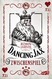 Dancing Jax - Zwischenspiel - Band 2