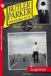 Butler Parker 79 - Kriminalroman - Ausgetrickst