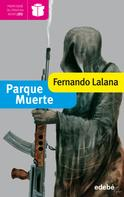 Fernando Lalana Josa: Parque Muerte