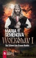 Maria Semenova: Wolkodav I – Das Schwert des Grauen Hundes (Slawische Fantasy) ★★★★★