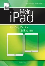 Mein iPad - für iPad, iPad Air & iPad mini - für iOS 7