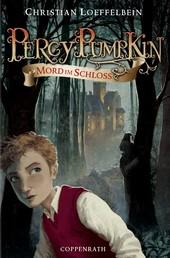 Percy Pumpkin - Band 1 - Mord im Schloss