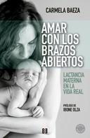 Carmela Baeza: Amar con los brazos abiertos