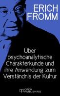 Erich Fromm: Über psychoanalytische Charakterkunde und ihre Anwendung zum Verständnis der Kultur