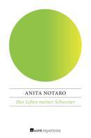 Anita Notaro: Das Leben meiner Schwester ★★★★