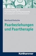 Reinhard Kreische: Paarbeziehungen und Paartherapie