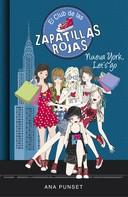 Ana Punset: Nueva York, Let's Go (Serie El Club de las Zapatillas Rojas 10)