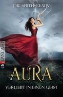 Jeri Smith-Ready: Aura – Verliebt in einen Geist ★★★★★