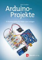 Mark Geddes: Arduino-Projekte