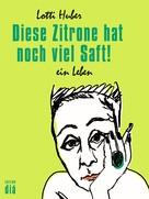 Lotti Huber: Diese Zitrone hat noch viel Saft! ★★★★