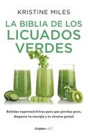 Kristine Miles: La biblia de los licuados verdes (Colección Vital)