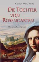 Gudrun Maria Krickl: Die Töchter von Rosengarten ★★★★