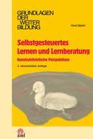 Horst Siebert: Selbstgesteuertes Lernen und Lernberatung