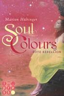 Marion Hübinger: Soul Colours 2: Rote Rebellion ★★★★