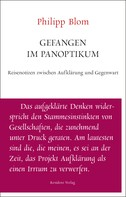 Philipp Blom: Gefangen im Panoptikum