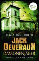 Xenia Jungwirth: Jack Deveraux, Der Dämonenjäger - Erster Roman: Pforte der Finsternis ★★★
