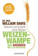 William Davis: Weizenwampe - Das Kochbuch ★★★