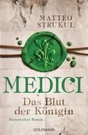 Matteo Strukul: Medici - Das Blut der Königin ★★★★