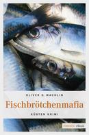 Oliver G. Wachlin: Fischbrötchenmafia ★★★
