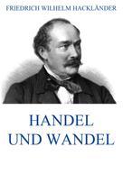 Friedrich Wilhelm Hackländer: Handel und Wandel