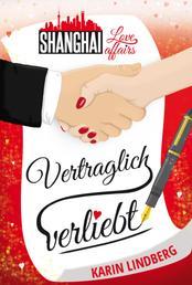 Vertraglich verliebt - Shanghai Love Affairs 1 / Liebesroman