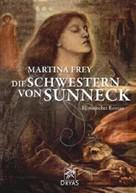 Martina Frey: Die Schwestern von Sunneck ★★★★