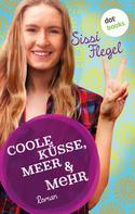 Sissi Flegel: Coole Küsse, Meer & mehr: Fünfter Roman der Mimi-Reihe