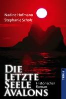 Nadine Hofmann: Die letzte Seele Avalons