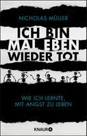 Nicholas Müller: Ich bin mal eben wieder tot ★★★