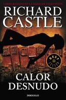 Richard Castle: Calor desnudo (Serie Castle 2)