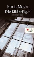 Boris Meyn: Die Bilderjäger ★★★★