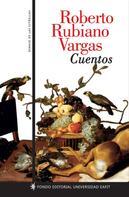 Roberto Rubiano Vargas: Cuentos