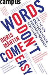 Words don't come easy - Wie Sie von angelsächsischer Konversationskunst profitieren
