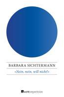 Barbara Sichtermann: «Nein, nein, will nicht!» ★★★★